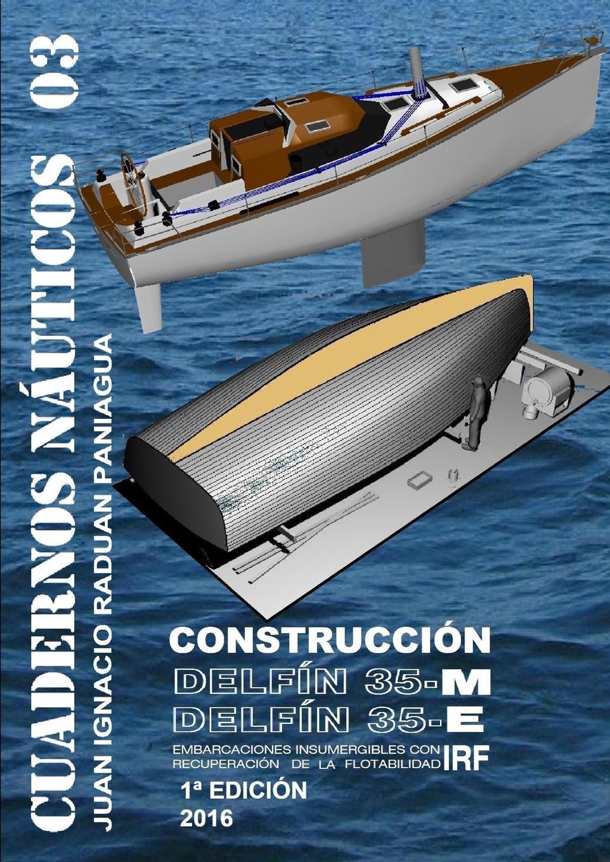 JUAN IGNACIO RADUAN PANIAGUA Delfin35construccion juan ignacio raduan paniagua embarcaciones insumergibles con recuperacion de la flotabilidad
