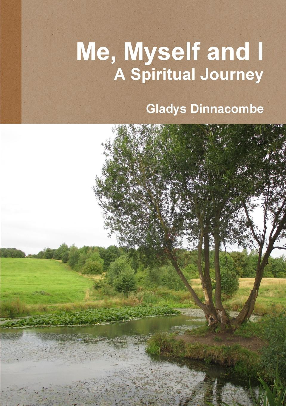 Gladys Dinnacombe Me, Myself and I - A Spiritual Journey gladys dinnacombe so you want to be a druid first steps on the path