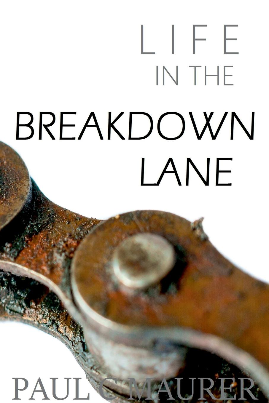 Paul Maurer (Life in the) Breakdown Lane