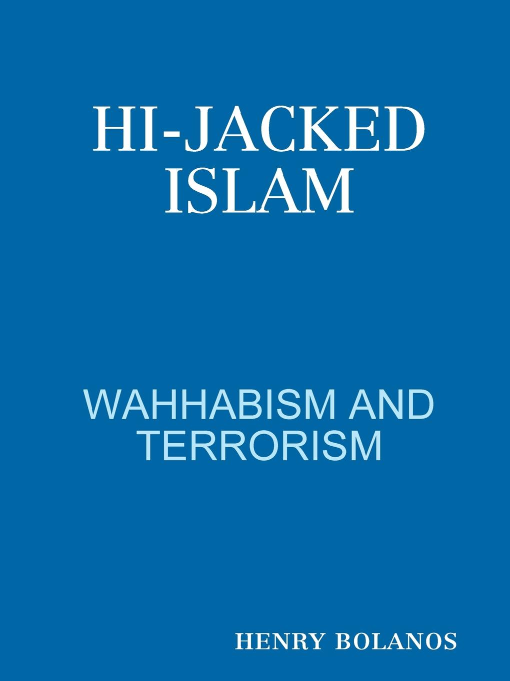 henry bolanos HI-JACKED ISLAM d s margoliouth mohammed and the rise of islam