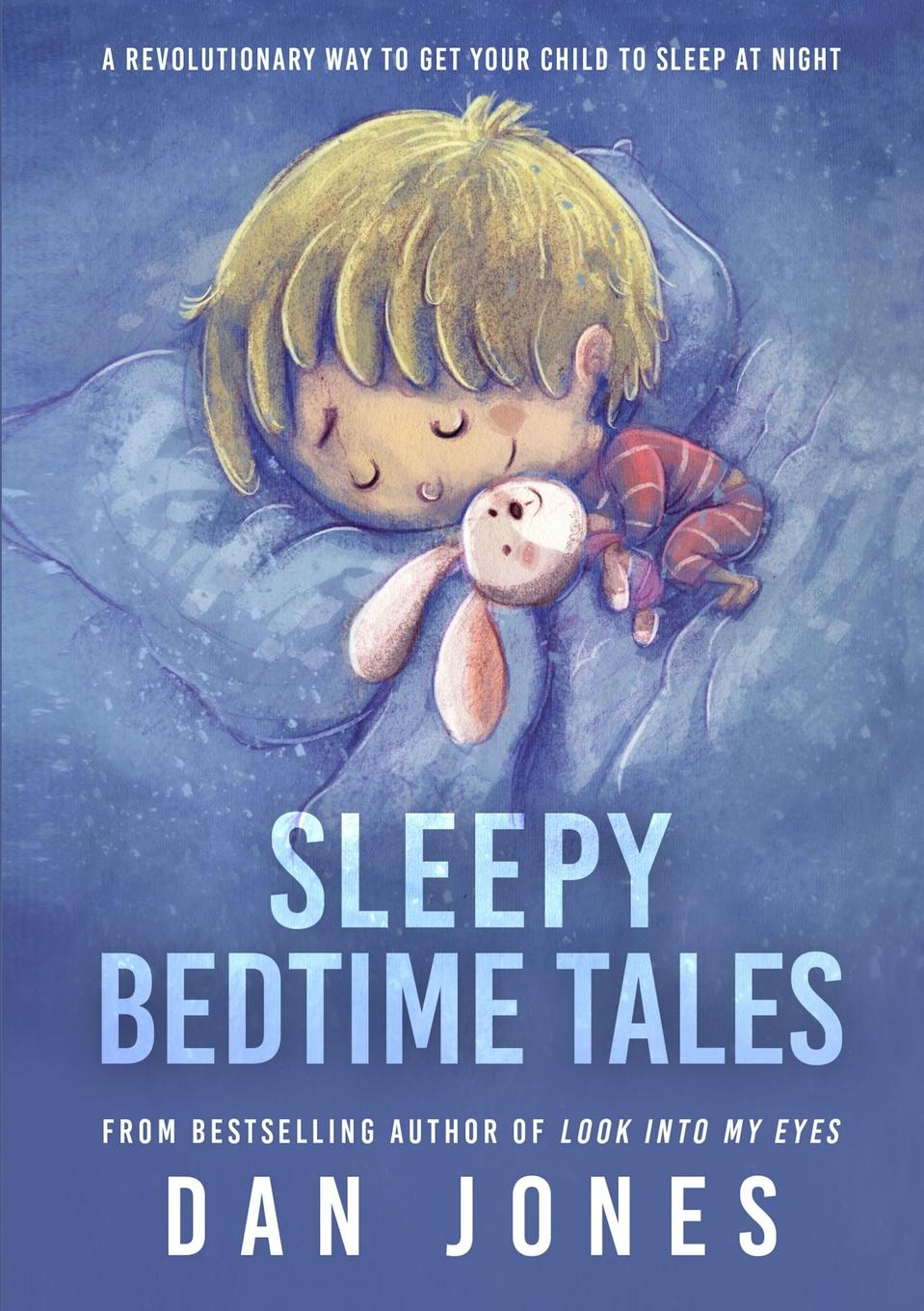 Dan Jones Sleepy Bedtime Tales. A Revolutionary Way to Get Your Child to Sleep At Night martha sears the baby sleep book how to help your baby to sleep and have a restful night
