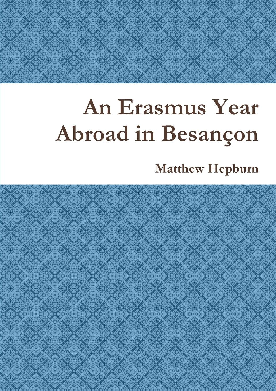 Matthew Hepburn An Erasmus Year Abroad in Besancon dodd family abroad that boy of norcott s vol 2
