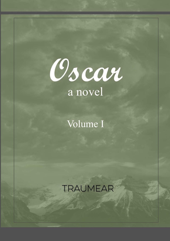Traumear Oscar - Volume I a novel iron based bulk metallic glass