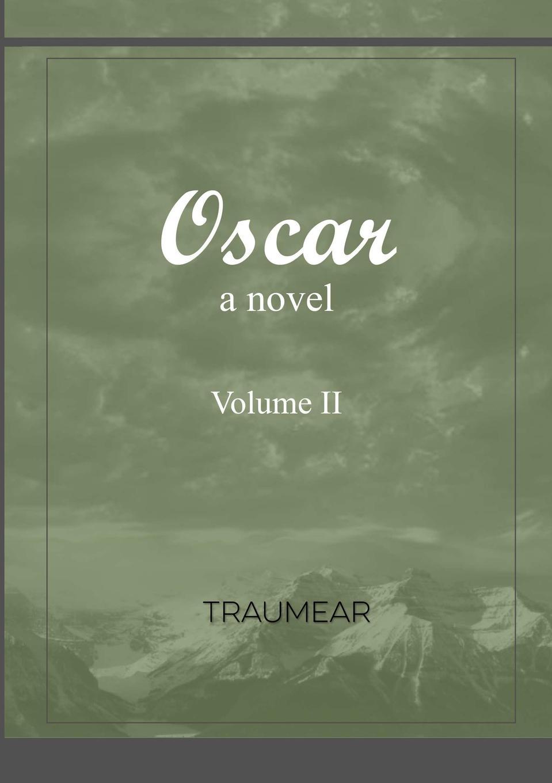 Traumear Oscar - Volume II a novel iron based bulk metallic glass