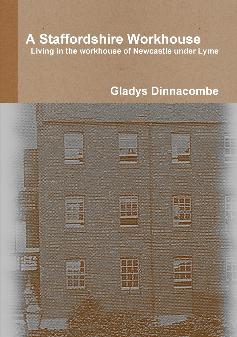 Gladys Dinnacombe A Staffordshire Workhouse. Living in the workhouse of Newcastle under Lyme gladys dinnacombe so you want to be a druid first steps on the path
