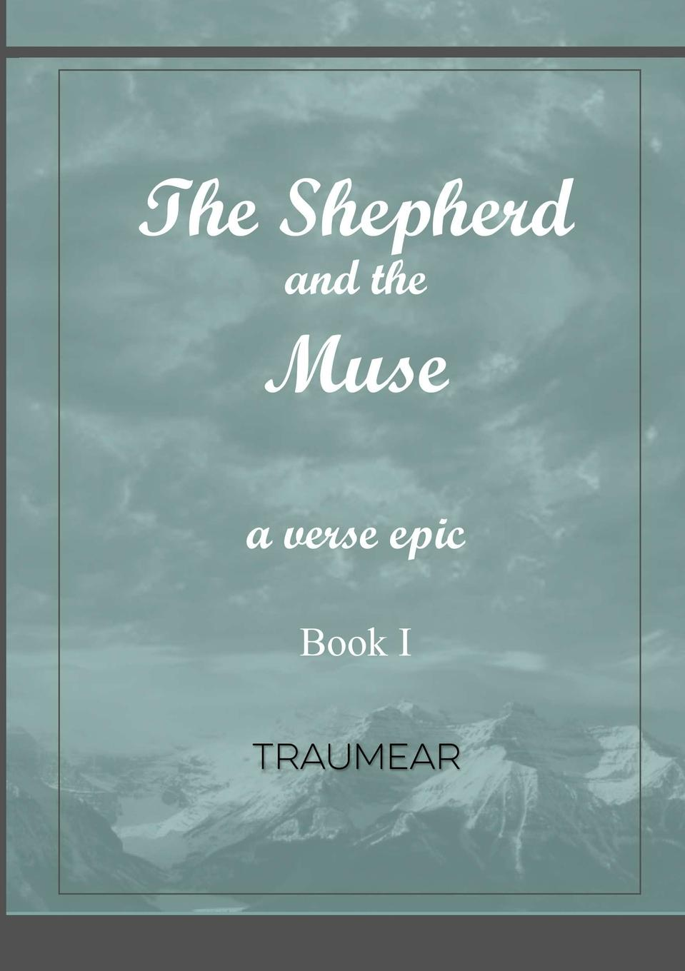 Traumear The Shepherd and the Muse - Book I muse the road to the top