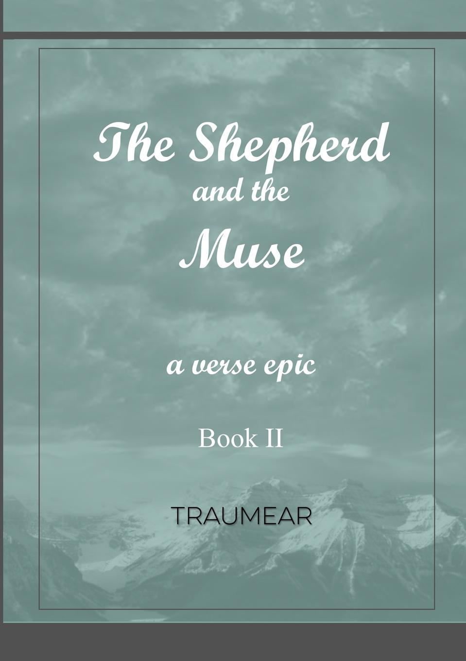 Traumear The Shepherd and the Muse - Book II muse the road to the top