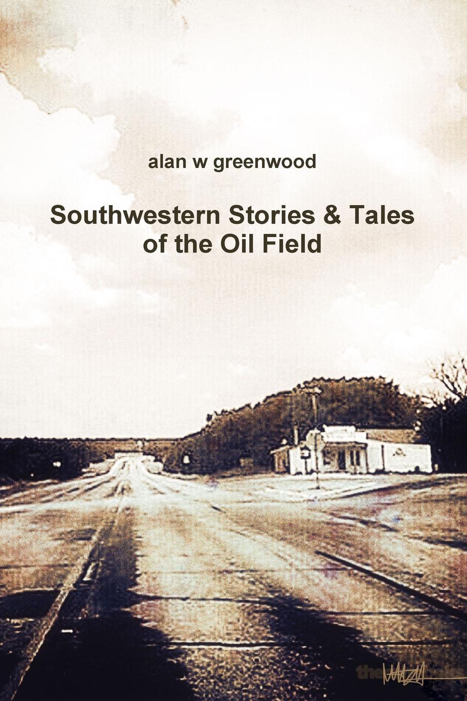 alan w greenwood Southwestern Stories . Tales of the Oil Field avon field flowers foaming bath oil armoire decanter