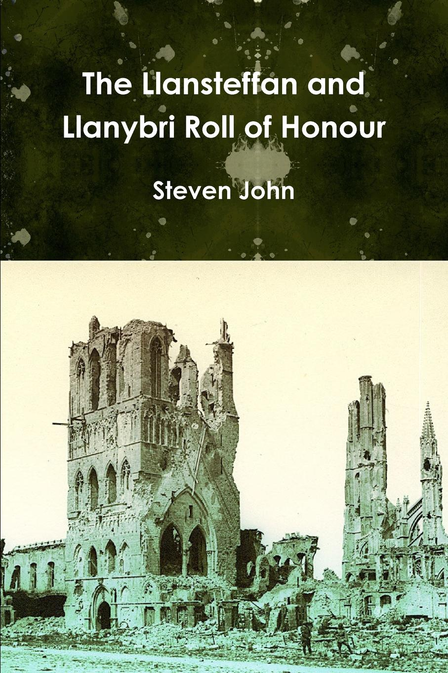 Steven John The Llansteffan and Llanybri Roll of Honour iain gale man of honour