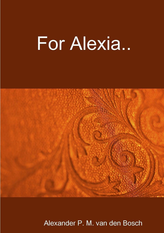 Alexander P. M. van den Bosch For Alexia.. olga b a van den akker reproductive health psychology
