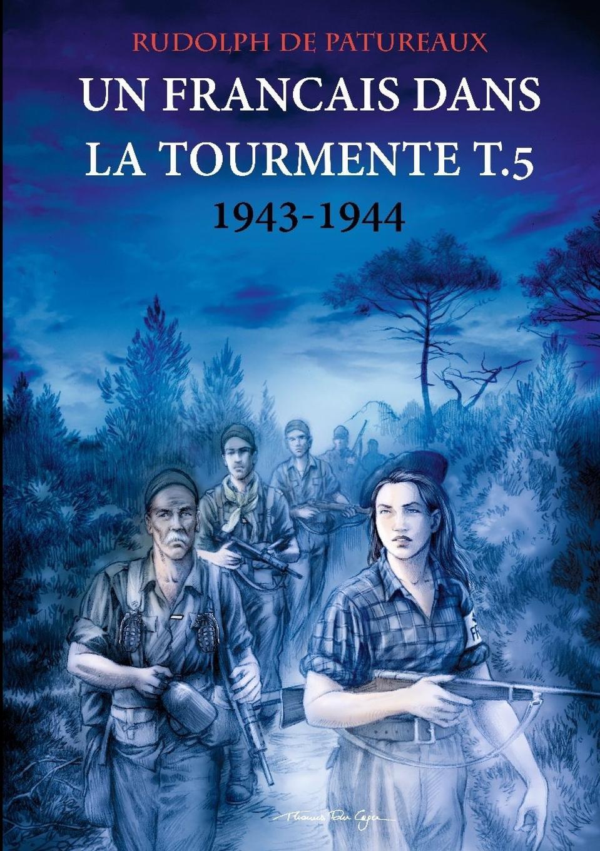 лучшая цена RUDOLPH DE PATUREAUX Un Francais dans la tourmente t.5
