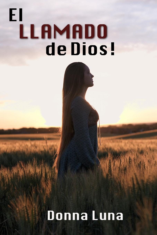 DONNA LUNA EL LLAMADO DE DIOS. недорго, оригинальная цена