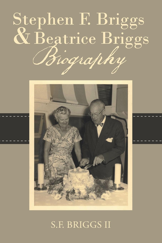 II S.F. Briggs Stephen F. Briggs . Beatrice Briggs Biography генератор газовый briggs and stratton home standby 8000