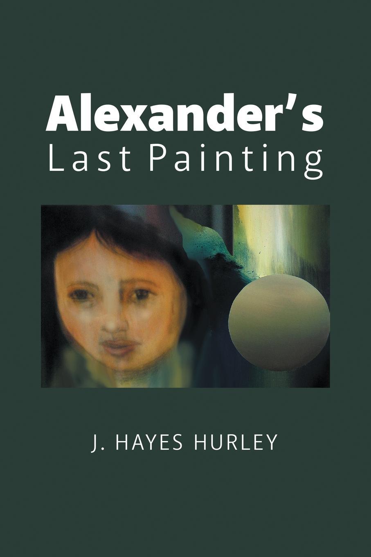 J. Hayes Hurley Alexander.s Last Painting set wonders in the new year s plaid