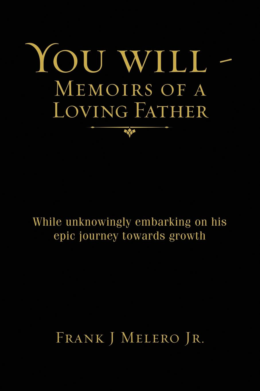 Frank J Melero Jr. You Will - Memoirs of a Loving Father. While unknowingly embarking on his epic journey towards growth it s my circus