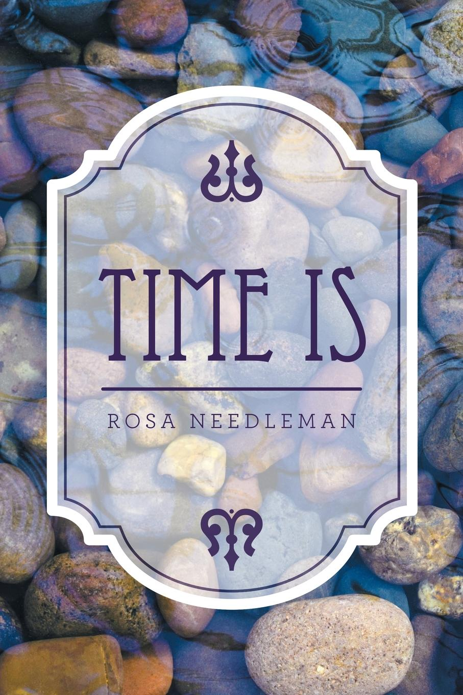 Rosa Needleman Time Is the children s book of poetry nature and weather poems
