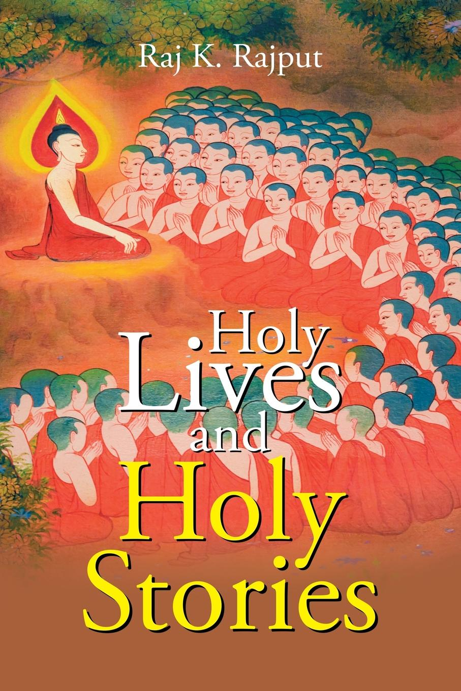 Фото - Raj K. Rajput Holy Lives and Holy Stories the great automatic grammatizator and other stories