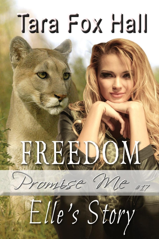 Tara Fox Hall Freedom. Elle.s Story