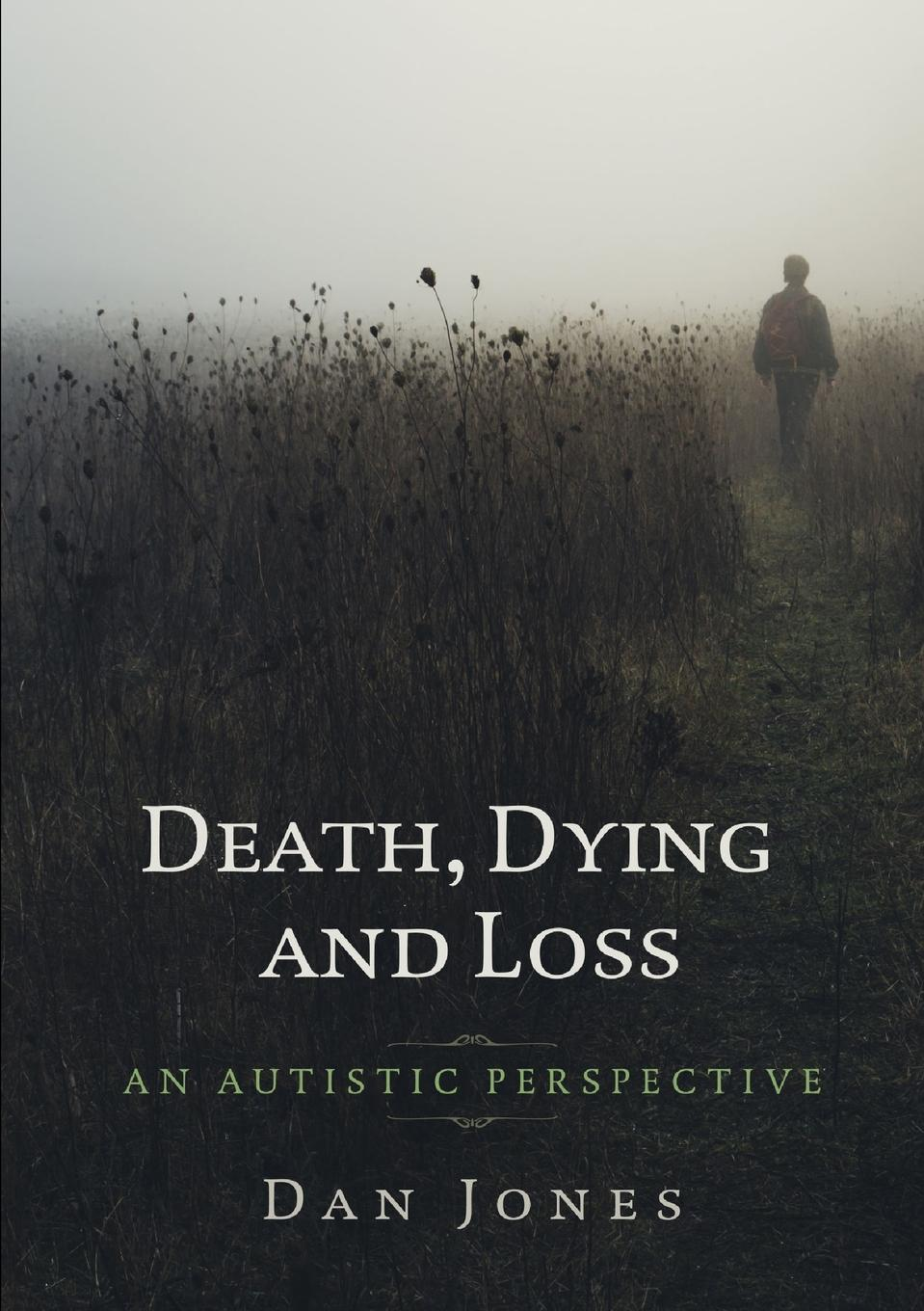 Dan Jones An Autistic Perspective. Death, Dying and Loss what constitutes an appropriate education for autistic children