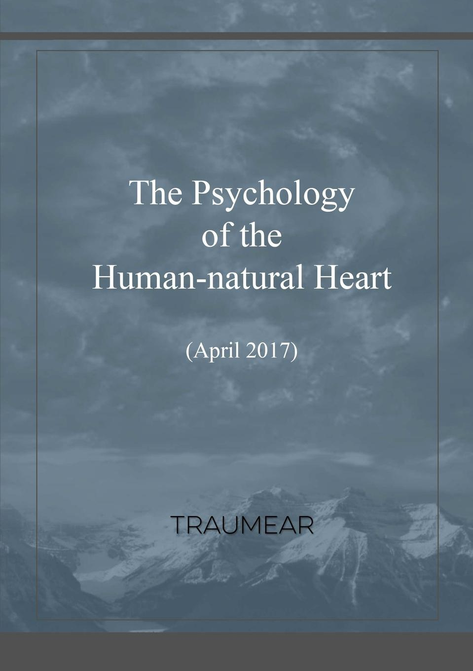 Traumear The Psychology of the Human-natural Heart недорго, оригинальная цена