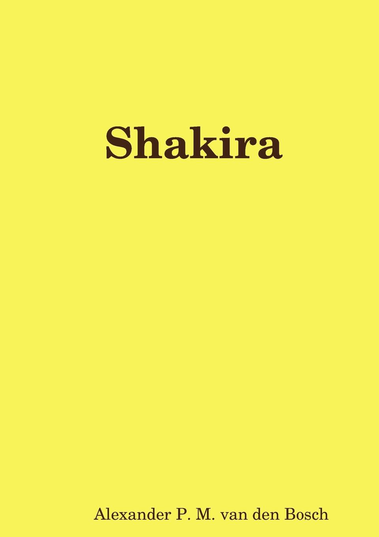 Alexander P. M. van den Bosch Shakira постер oh so me oh so me mp002xu0e68r