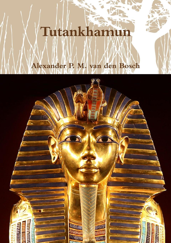 Alexander P. M. van den Bosch Tutankhamun недорго, оригинальная цена