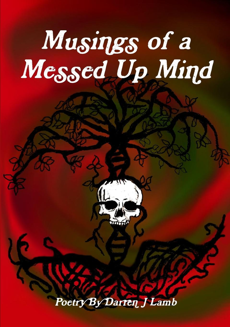 Darren J Lamb Musings of a Messed Up Mind a rogue of my own