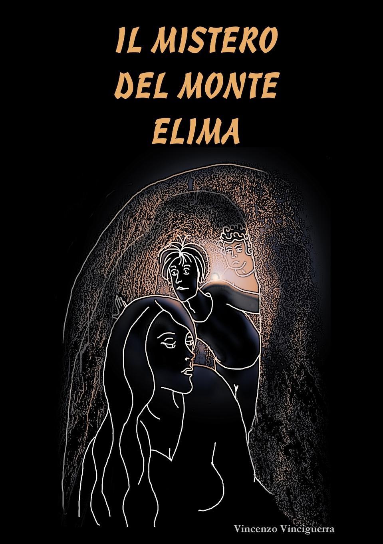 Vincenzo Vinciguerra Il Mistero del Monte Elima (prima edizione copertina morbida)