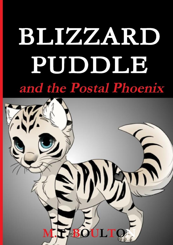 M.T. Boulton Blizzard Puddle and the Postal Phoenix Valiant Edition
