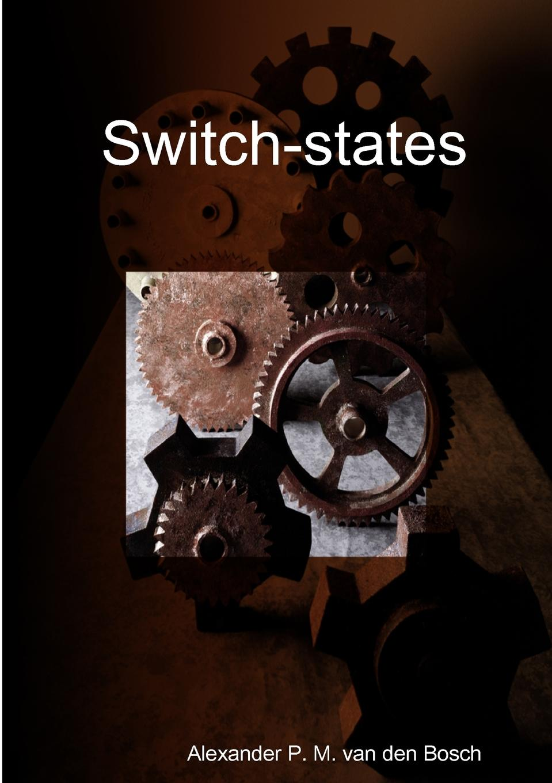 Alexander P. M. van den Bosch Switch-states [vk] 67061k512 switch pushbutton 4pdt 3a 125v switch