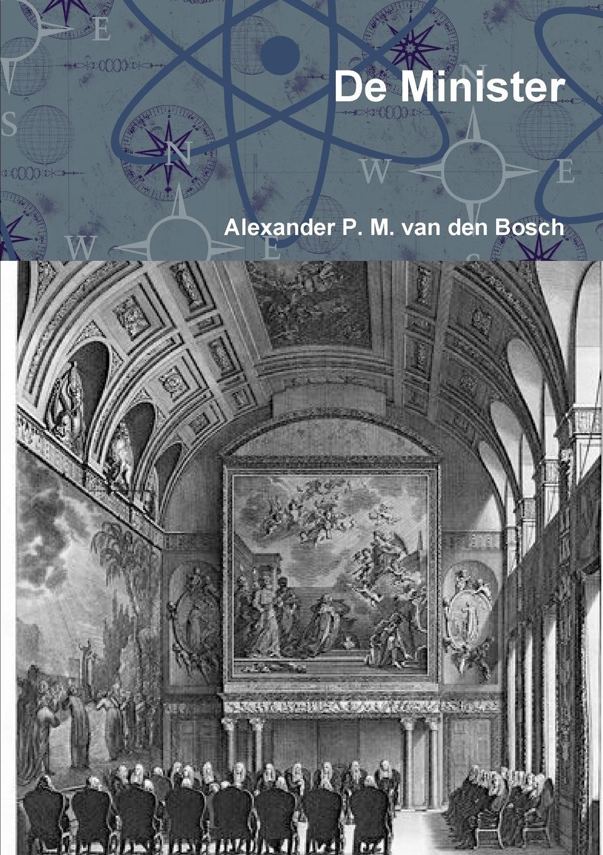 Alexander P. M. van den Bosch De Minister p bierens de haan hoofdlijnen eener psychologie met metafysischen grondslag