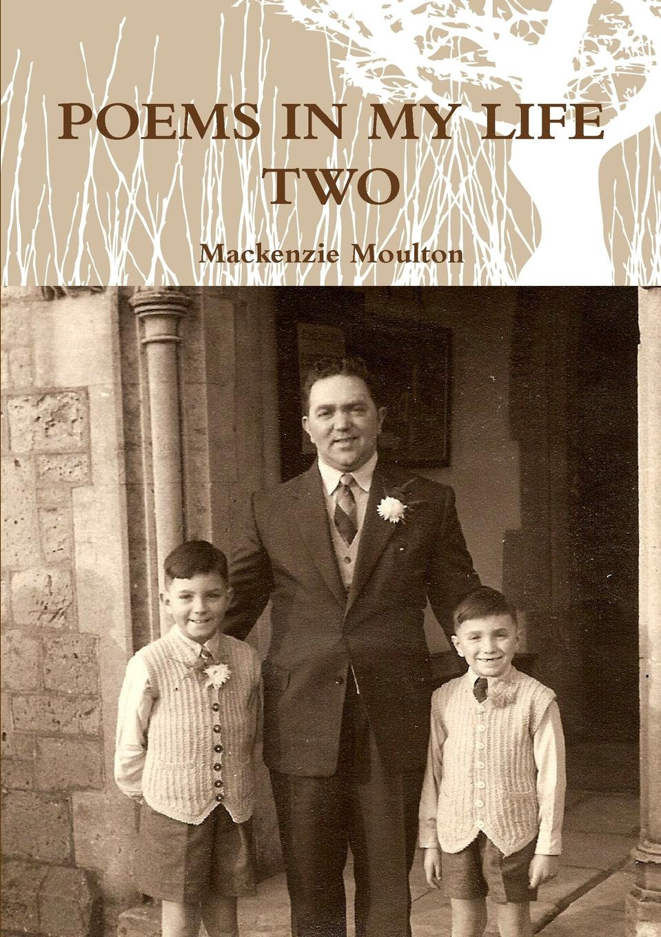 Mackenzie Moulton POEMS IN MY LIFE TWO susan bonk plumridge zero to life in one conversation a selection of poetry from my journal