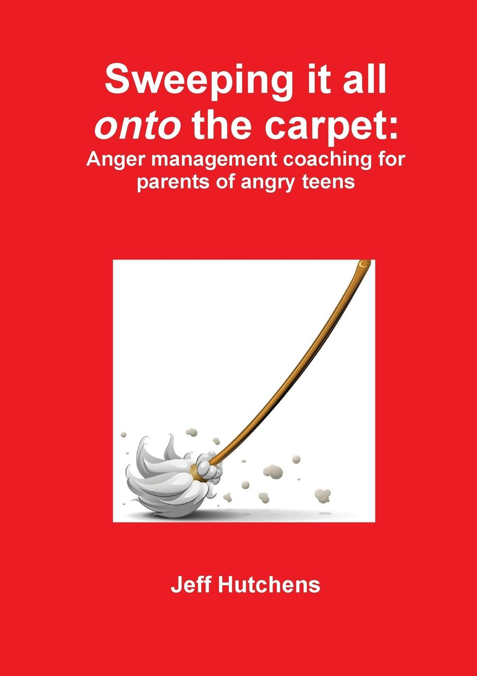 Jeff Hutchens Sweeping it all onto the carpet anger reissue