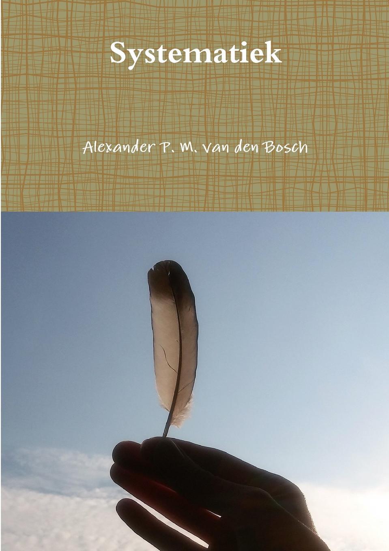 Alexander P. M. van den Bosch Systematiek недорго, оригинальная цена