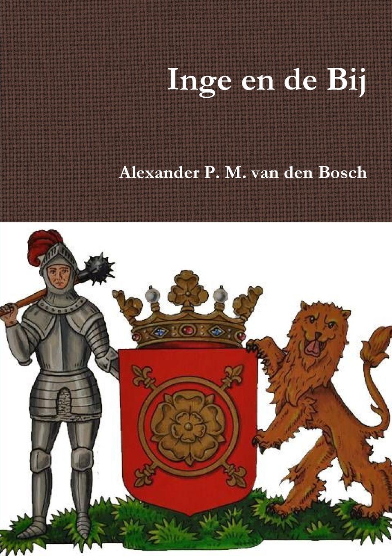 Alexander P. M. van den Bosch Inge en de Bij bosch kan 56v10