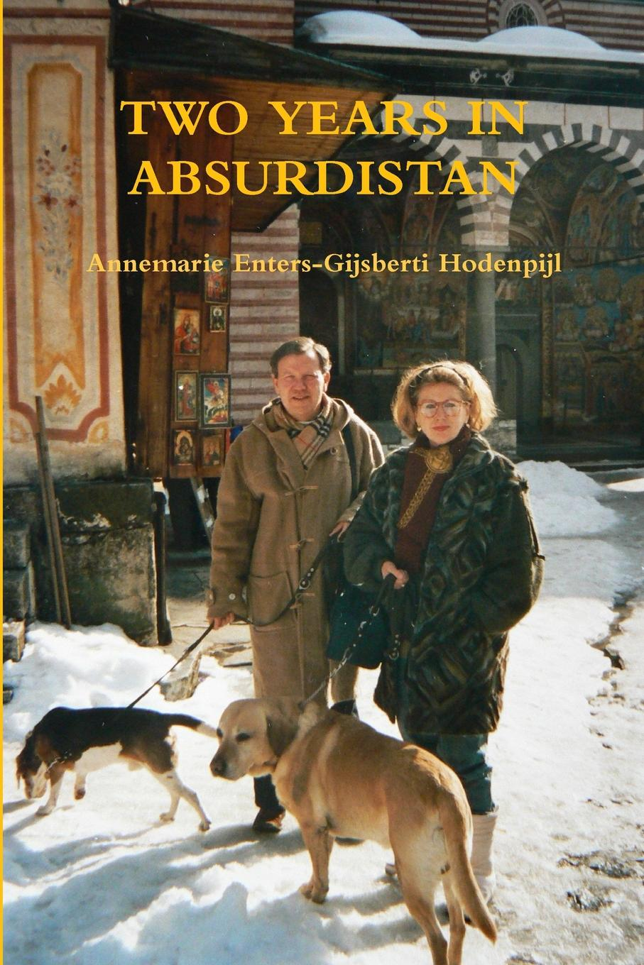 Annemarie Enters-Gijsberti Hodenpijl TWO YEARS IN ABSURDISTAN annemarie enters gijsberti hodenpijl annemarie s novellen