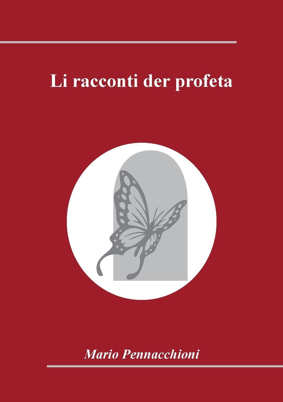 Mario Pennacchioni Li racconti der profeta mario pennacchioni li racconti der profeta