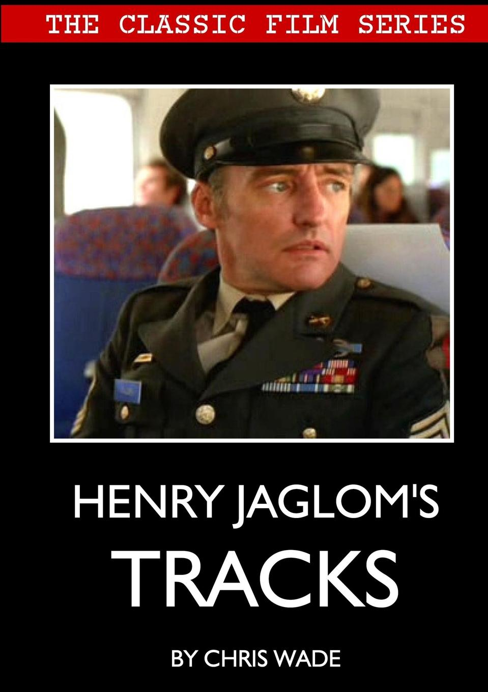 chris wade Classic Film Series. Henry Jaglom.s Tracks a movie and a book