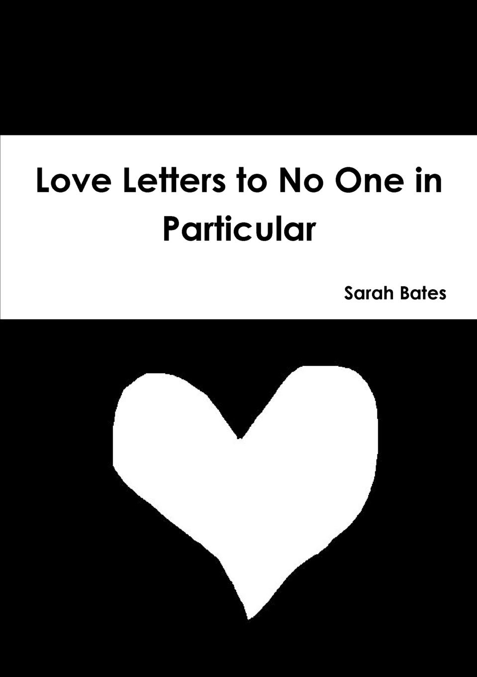 Sarah Bates Love Letters to No One in Particular fletcher g some kind of wonderful