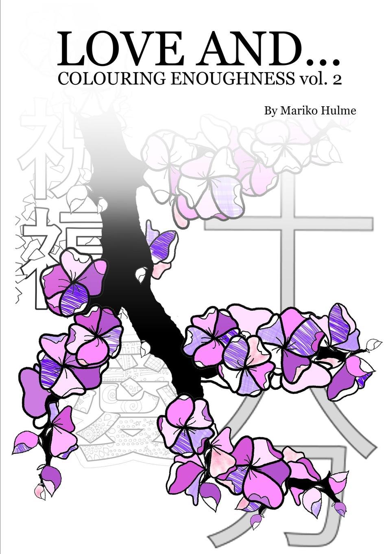 Mariko Hulme Love And (Colouring Enoughness vol 2) batman vol 2 i am suicide