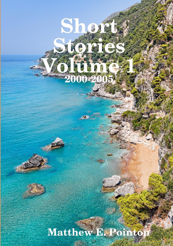 лучшая цена Matthew Pointon Short Stories Volume 1. 2000-2005