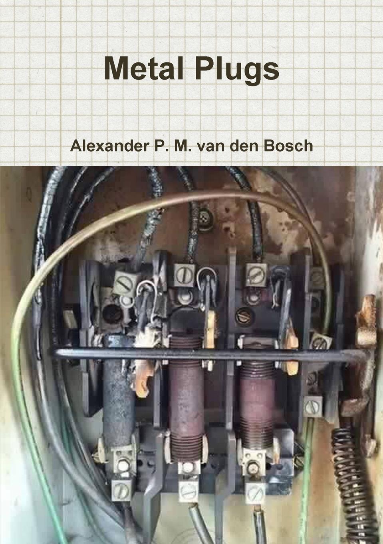 Alexander P. M. van den Bosch Metal Plugs недорго, оригинальная цена