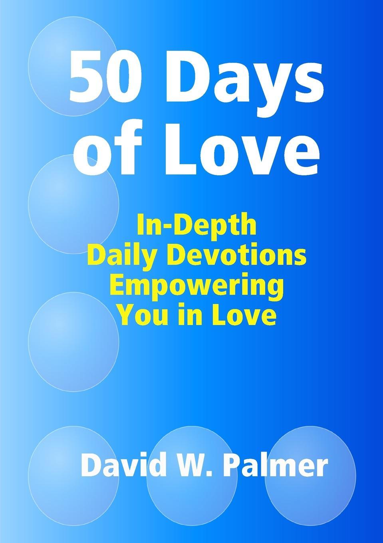 David W. Palmer 50 Days of Love