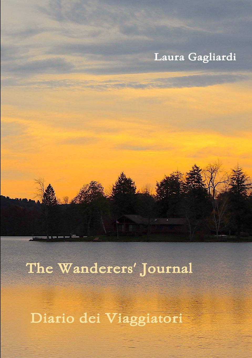 Laura Gagliardi The Wanderers. Journal - Diario dei Viaggiatori teri b racey master of the storm journal mindful writing and sketching for self mastery page 5 page 5
