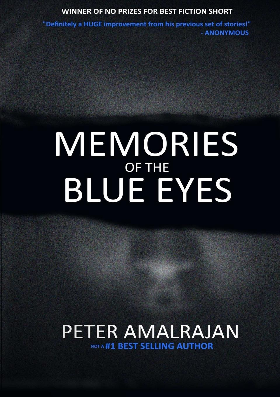 Peter Amalrajan Memories Of The Blue Eyes. An anthology of short stories peter hawkins the unquiet grave – short stories
