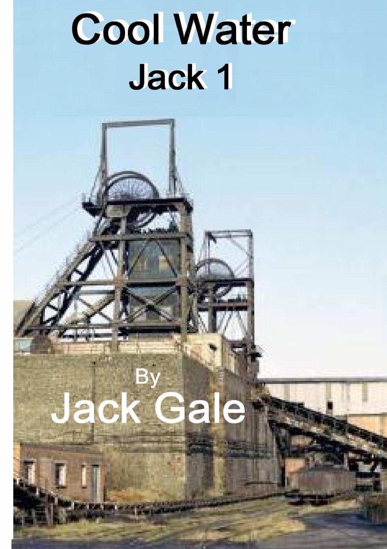 Jack Gale Cool Water Jack 1 jack gale cool water jack 2