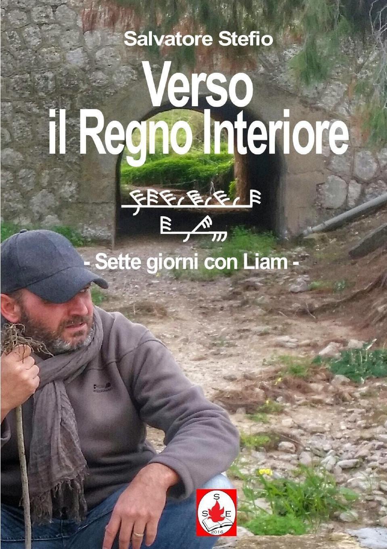 Salvatore Stefio Verso il Regno Interiore - sette giorni con Liam games [a1 a2] il regno animale