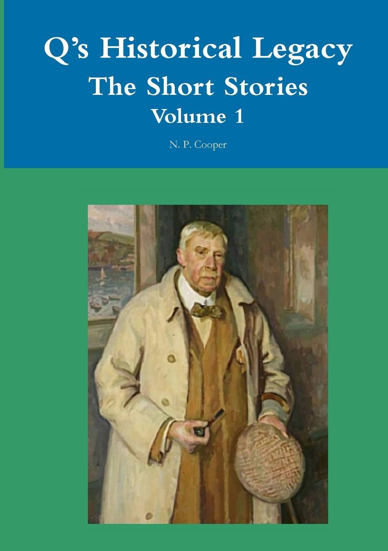 N. P. Cooper Q.s Historical Legacy The Short Stories Volume 1 manderley forever the life of daphne du maurier