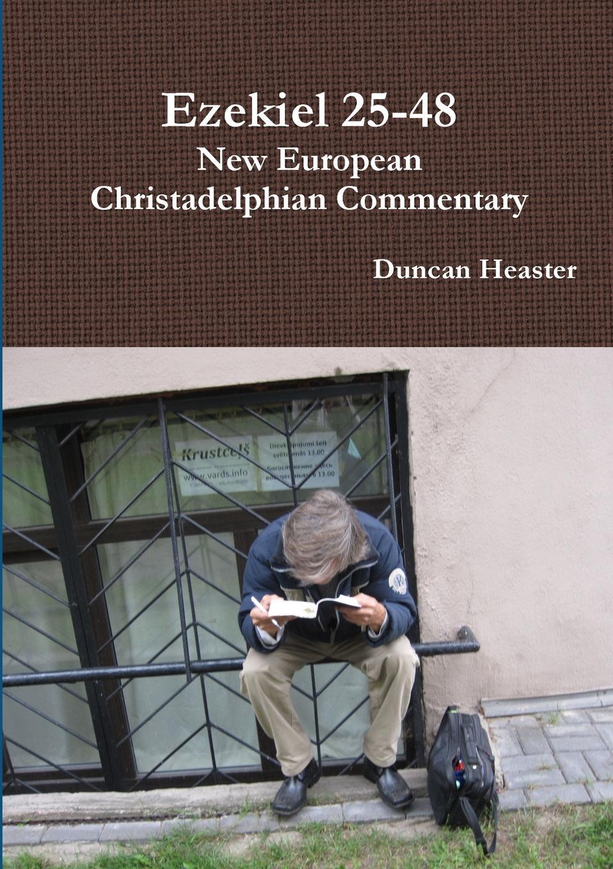 Duncan Heaster Ezekiel 25-48. New European Christadelphian Commentary цены