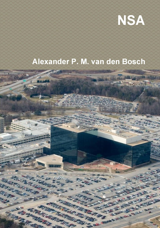 Alexander P. M. van den Bosch NSA i take you